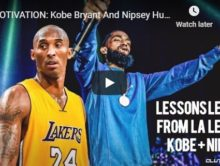 MOTIVATION: Kobe Bryant And Nipsey Hussle Tribute. Lessons Learned From Two LA Legends. #RIP